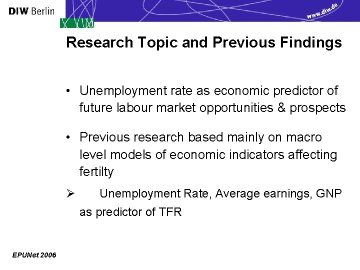 Research Topic and Previous Findings • Unemployment rate as economic predictor of future labour