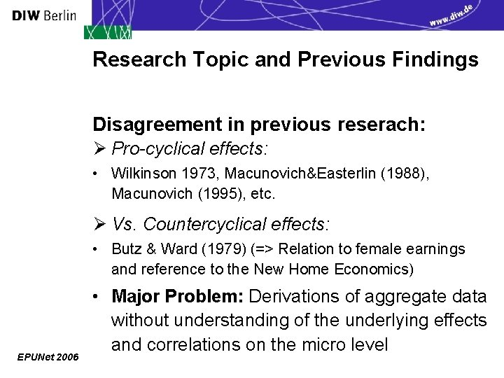 Research Topic and Previous Findings Disagreement in previous reserach: Ø Pro-cyclical effects: • Wilkinson