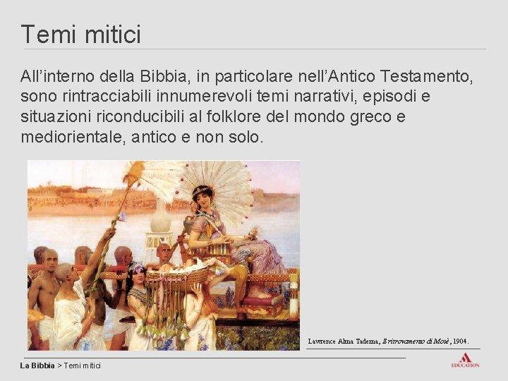 Temi mitici All'interno della Bibbia, in particolare nell'Antico Testamento, sono rintracciabili innumerevoli temi narrativi,