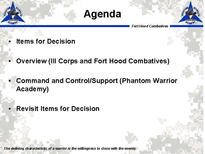 Agenda Fort Hood Combatives • Items for Decision • Overview (III Corps and Fort