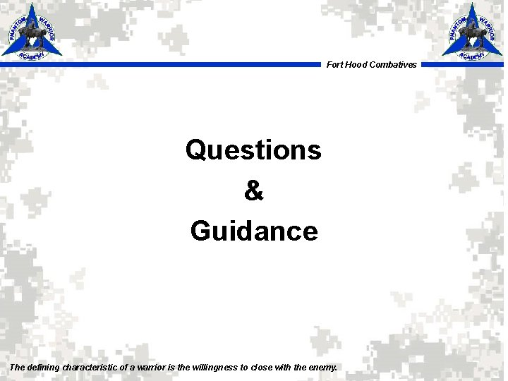 Fort Hood Combatives Questions & Guidance The defining characteristic of a warrior is the