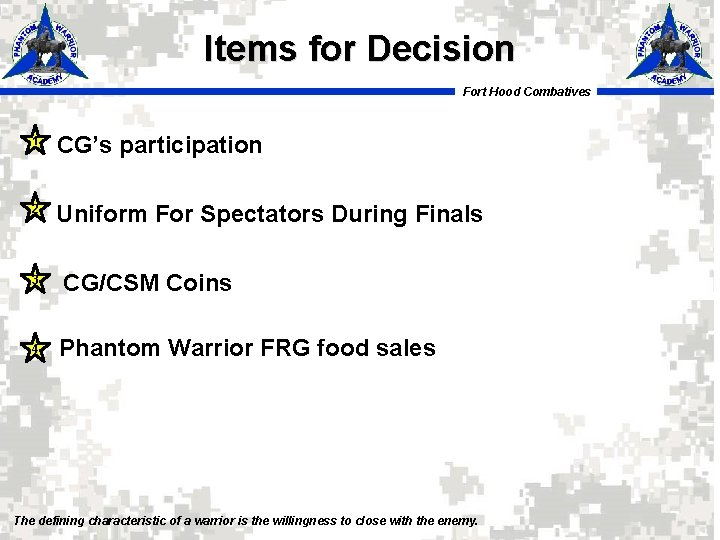 Items for Decision Fort Hood Combatives 1 CG's participation 2 Uniform For Spectators During