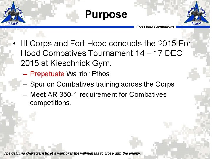 Purpose Fort Hood Combatives • III Corps and Fort Hood conducts the 2015 Fort