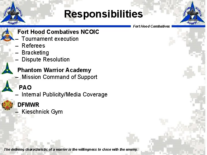Responsibilities Fort Hood Combatives NCOIC – Tournament execution – Referees – Bracketing – Dispute