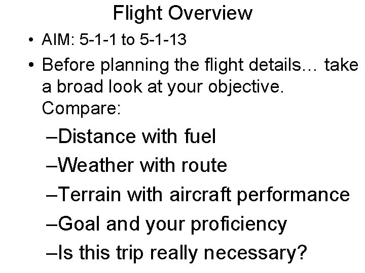 Flight Overview • AIM: 5 -1 -1 to 5 -1 -13 • Before planning