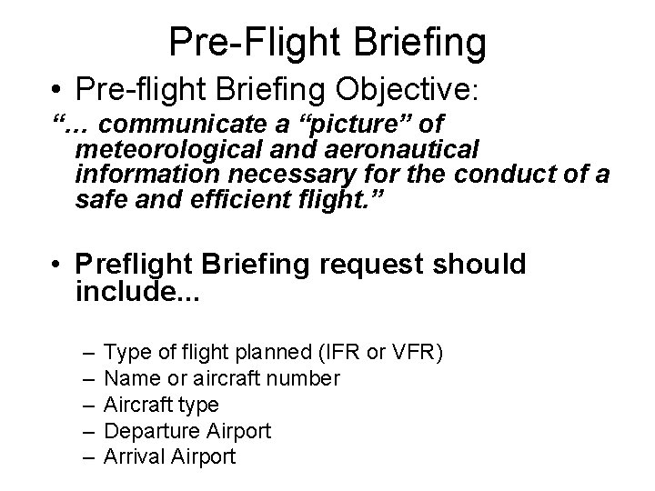 """Pre-Flight Briefing • Pre-flight Briefing Objective: """"… communicate a """"picture"""" of meteorological and aeronautical"""
