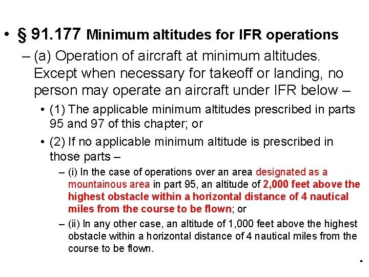 • § 91. 177 Minimum altitudes for IFR operations – (a) Operation of