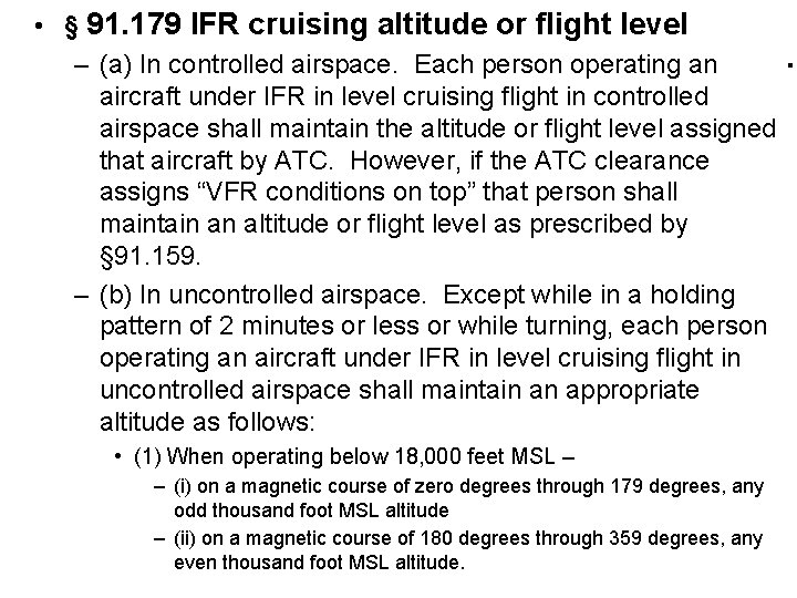 • § 91. 179 IFR cruising altitude or flight level – (a) In