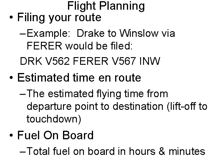 Flight Planning • Filing your route – Example: Drake to Winslow via FERER would