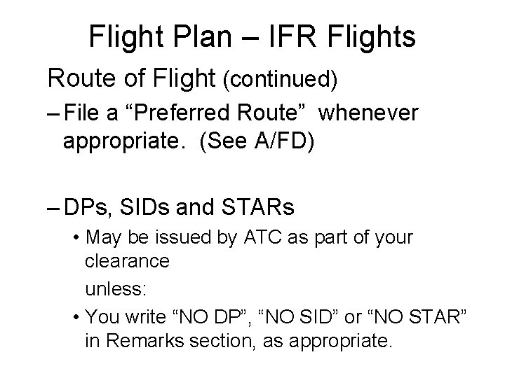 """Flight Plan – IFR Flights Route of Flight (continued) – File a """"Preferred Route"""""""