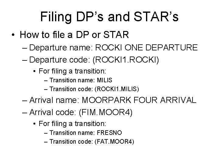 Filing DP's and STAR's • How to file a DP or STAR – Departure
