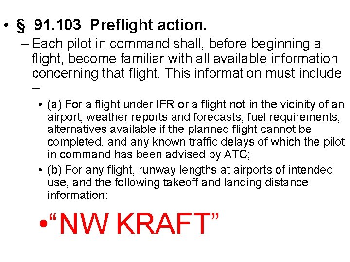 • § 91. 103 Preflight action. – Each pilot in command shall, before