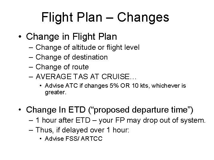 Flight Plan – Changes • Change in Flight Plan – – Change of altitude