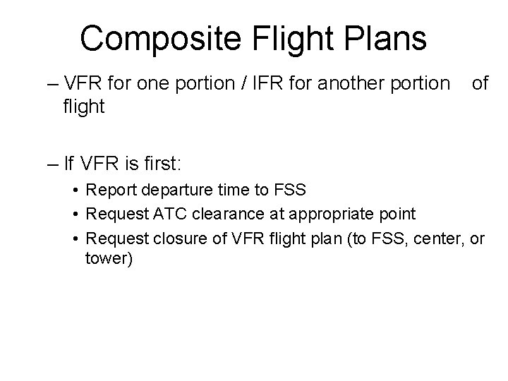 Composite Flight Plans – VFR for one portion / IFR for another portion of