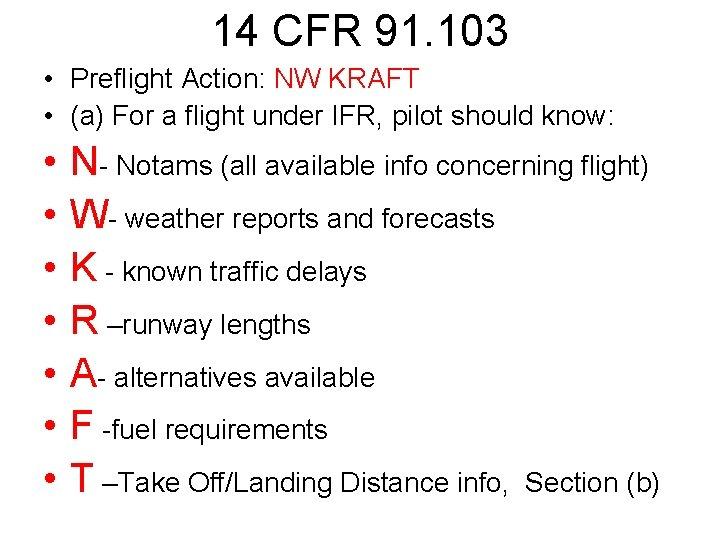 14 CFR 91. 103 • Preflight Action: NW KRAFT • (a) For a flight