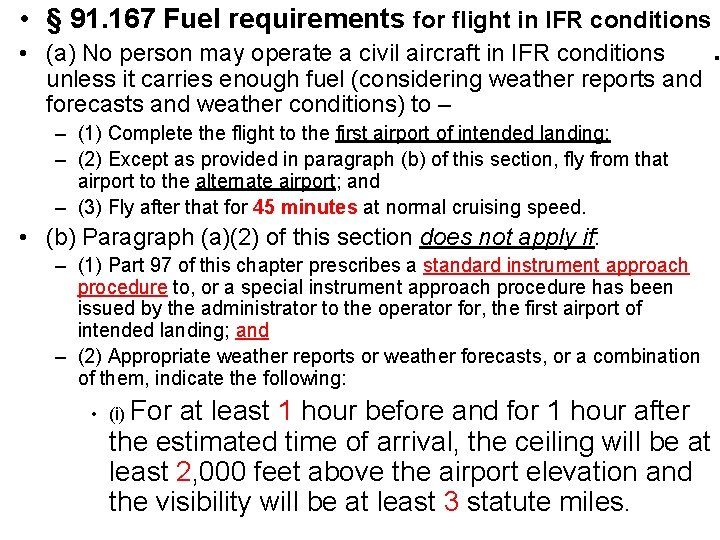 • § 91. 167 Fuel requirements for flight in IFR conditions • (a)