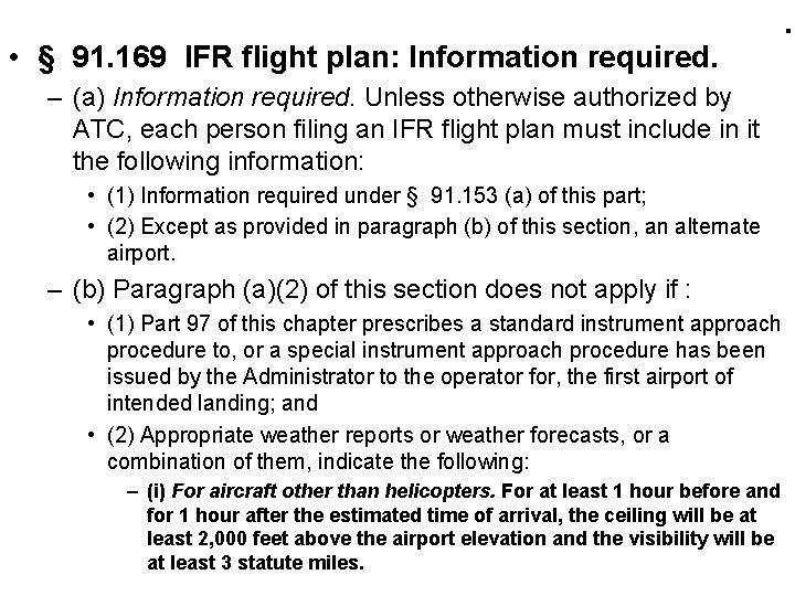 • § 91. 169 IFR flight plan: Information required. . – (a) Information