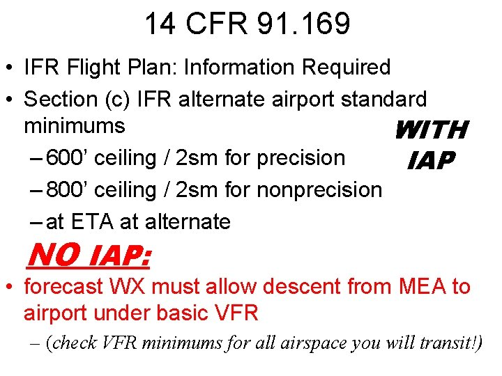 14 CFR 91. 169 • IFR Flight Plan: Information Required • Section (c) IFR