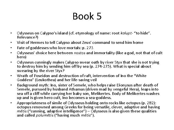 Book 5 • • Odysseus on Calypso's island (cf. etymology of name: root kalupt-