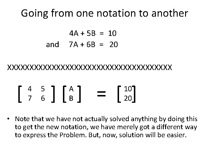 Going from one notation to another and 4 A + 5 B = 10