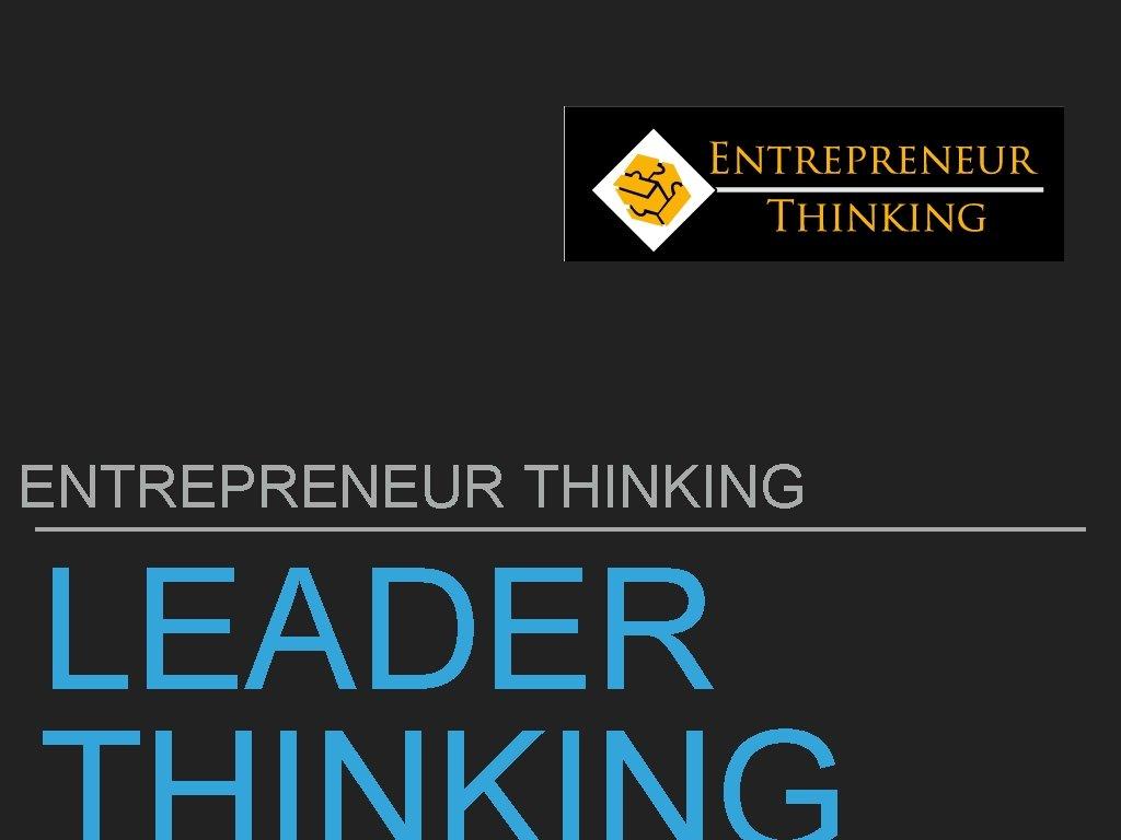 ENTREPRENEUR THINKING LEADER