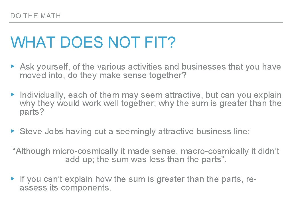 DO THE MATH WHAT DOES NOT FIT? ▸ Ask yourself, of the various activities