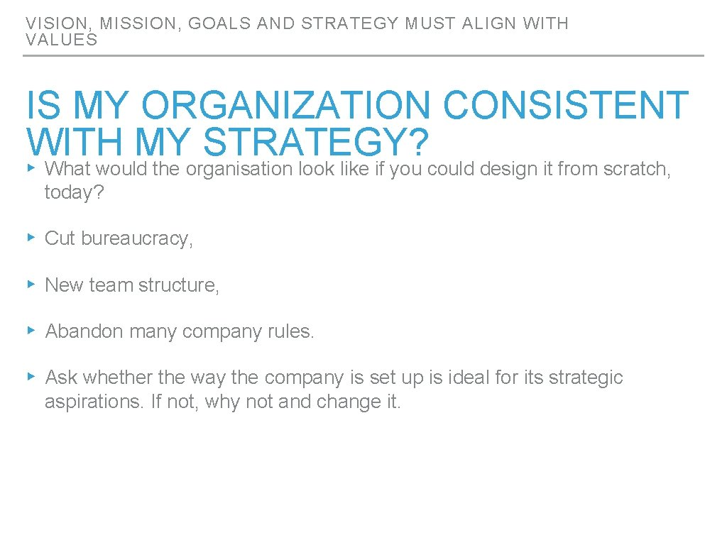 VISION, MISSION, GOALS AND STRATEGY MUST ALIGN WITH VALUES IS MY ORGANIZATION CONSISTENT WITH