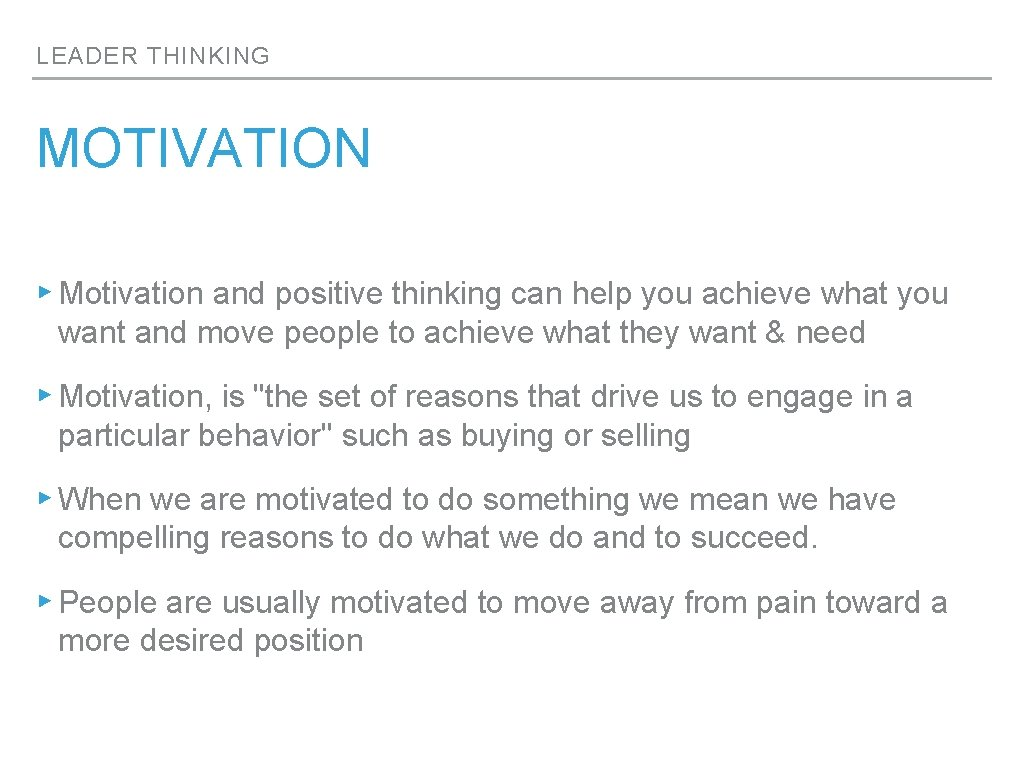 LEADER THINKING MOTIVATION ▸ Motivation and positive thinking can help you achieve what you