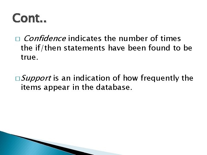 Cont. . � Confidence indicates the number of times the if/then statements have been