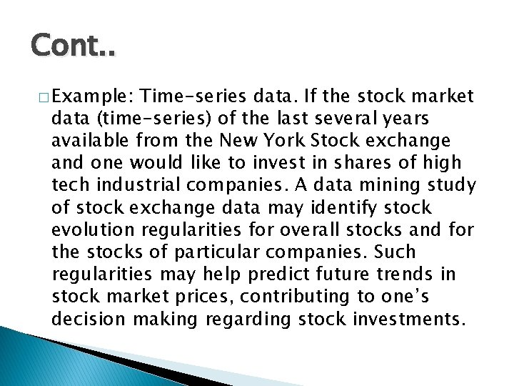 Cont. . � Example: Time-series data. If the stock market data (time-series) of the