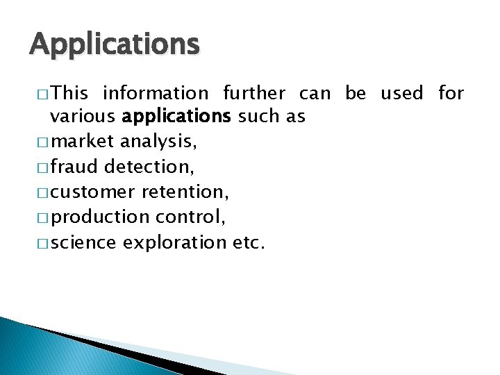 Applications � This information further can be used for various applications such as �
