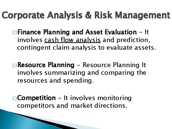 Corporate Analysis & Risk Management � Finance Planning and Asset Evaluation - It involves