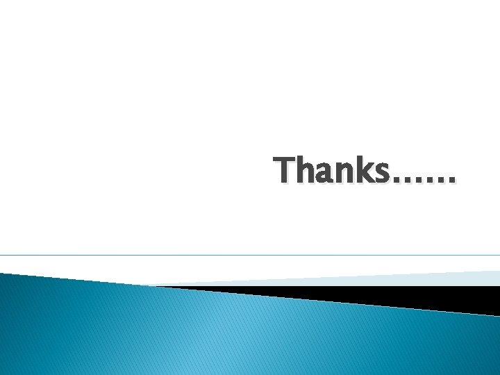 Thanks……