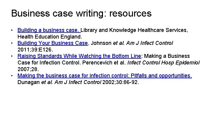 Business case writing: resources • Building a business case. Library and Knowledge Healthcare Services,