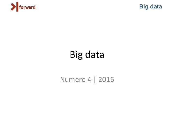 Big data Numero 4   2016