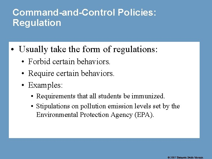Command-Control Policies: Regulation • Usually take the form of regulations: • Forbid certain behaviors.