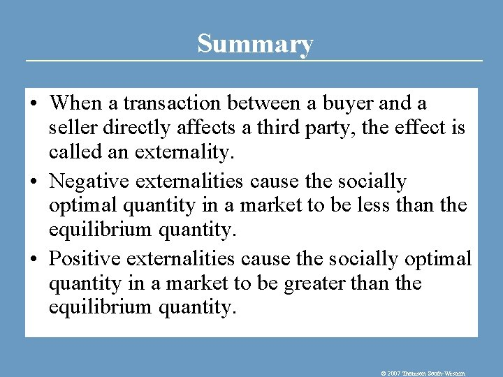 Summary • When a transaction between a buyer and a seller directly affects a