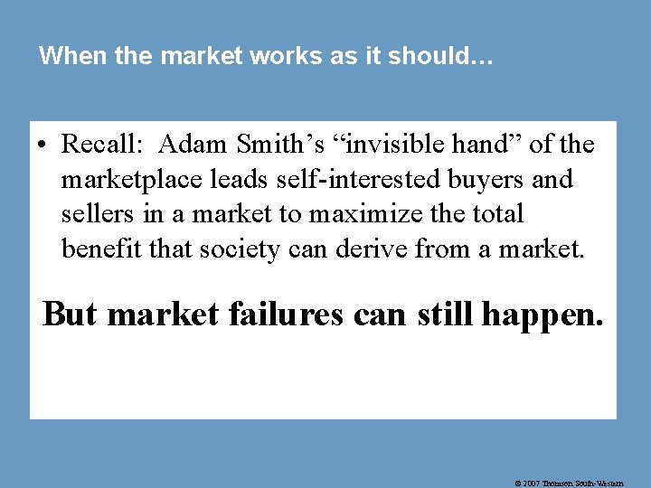 """When the market works as it should… • Recall: Adam Smith's """"invisible hand"""" of"""