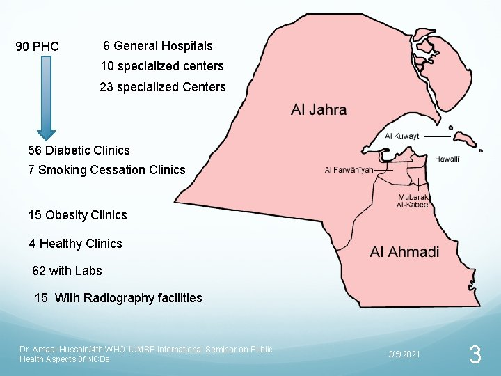 6 General Hospitals 90 PHC 10 specialized centers 23 specialized Centers 56 Diabetic Clinics