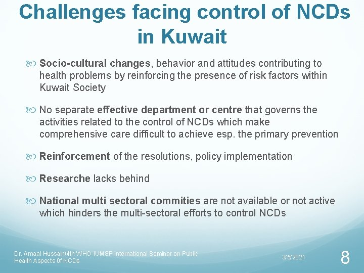 Challenges facing control of NCDs in Kuwait Socio-cultural changes, behavior and attitudes contributing