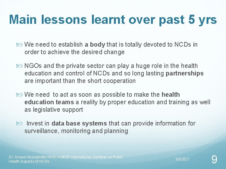 Main lessons learnt over past 5 yrs We need to establish a body that