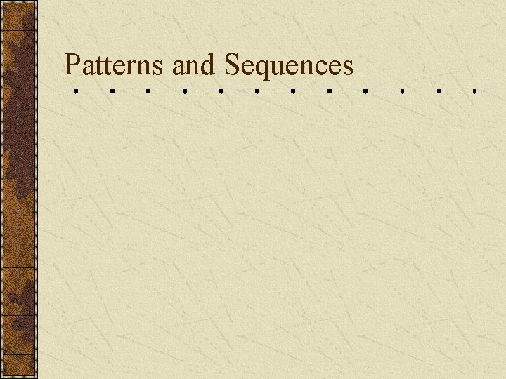 Patterns and Sequences
