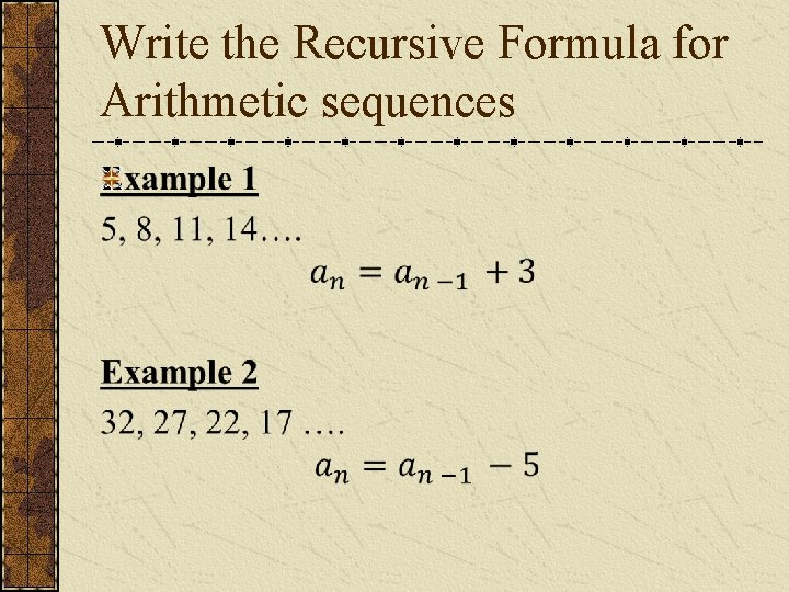 Write the Recursive Formula for Arithmetic sequences