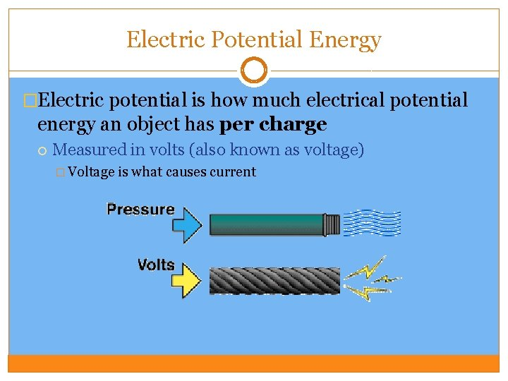 Electric Potential Energy �Electric potential is how much electrical potential energy an object has