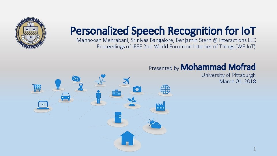 Personalized Speech Recognition for Io. T Mahnoosh Mehrabani, Srinivas Bangalore, Benjamin Stern @ interactions