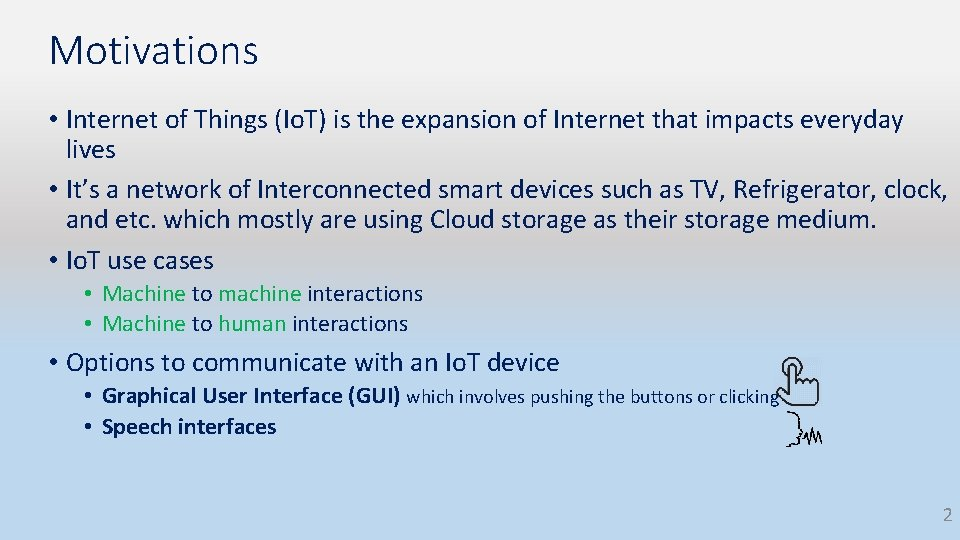 Motivations • Internet of Things (Io. T) is the expansion of Internet that impacts