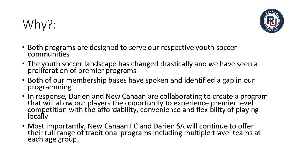 Why? : • Both programs are designed to serve our respective youth soccer communities