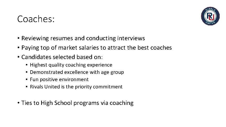 Coaches: • Reviewing resumes and conducting interviews • Paying top of market salaries to