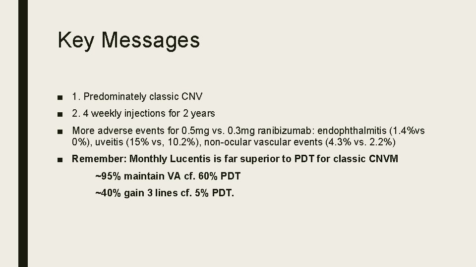 Key Messages ■ 1. Predominately classic CNV ■ 2. 4 weekly injections for 2