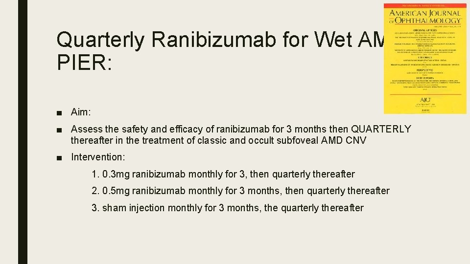 Quarterly Ranibizumab for Wet AMD: PIER: ■ Aim: ■ Assess the safety and efficacy